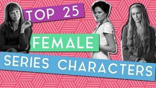 My Top 25 Favorite Female Tv Series Characters