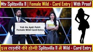 Mtv Splitsvilla 11 Female Wild Card Entry Name Leaked With Proof