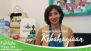 FeMale Happy Tips Bersama Lisa Samadikun, Eps. 1 Menemukan arti bahagia