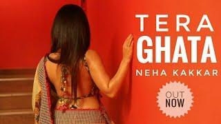 Tera Ghata - Neha Kakkar (Female Version)