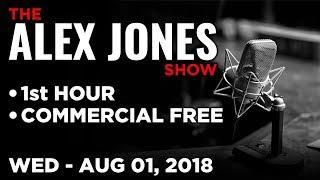 ALEX JONES (1st HOUR) Wednesday 8/1/18: