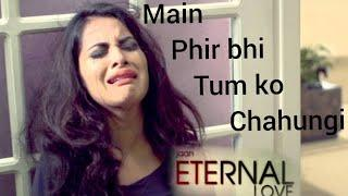 Main Phir Bhi Tumko Chaahungi - || Full  heart touching video || Female version ||