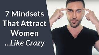 7 Mindsets That Will Make You Attractive To Beautiful Women