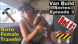 Solo Female Traveler|Van Conversion Build Series| Episode 3| Bed #1