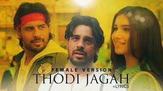 Marjaavaan: Thodi Jagah Video | Riteish D, Sidharth M, Tara S | Female Version| Tanishk Bagchi