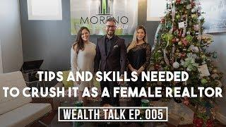TIPS AND SKILLS NEEDED TO CRUSH IT AS A FEMALE REALTOR: Wealth Talk Show #5 w/Rick Moreno