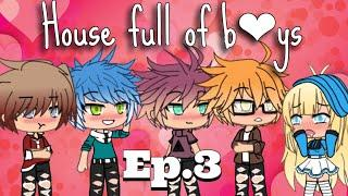 //House Full Of Boys//Original-Ep.3~{Gacha Life}