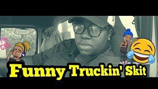 How To Be Safe In these Streets |Female Truckers BEWARE|TRUCKING SKIT by DEEBOYSTANCE