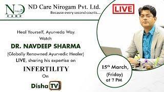 Live: Nirogam Health Show on Disha TV || Ayurvedic Infertility(Female) Treatment @DR NAVDEEP SHARMA