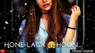 Tera Hone | Laga Hoon | Female | Romantic | WhatsApp Status Video | 30 Sec | Lyrics