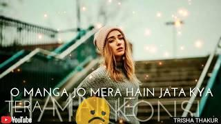 Chahiye Jo Mujhe | Karde Tu Mujhko Ata | Female | Sad | WhatsApp Status Video | 30 Sec | Lyrics