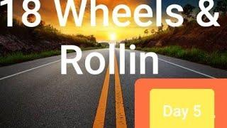 18 Wheels & Rollin Vlog Series | Day 5 | Female Truckering | Day in the Life of a Trucker