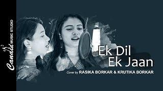 Ek Dil Ek Jaan - Female Cover By Rasika & Krutika | Music By  Ramiz Raja & Gaurav Bhosale