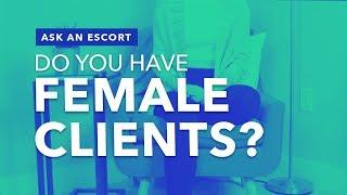 Ask An Escort | Do You Have Female Clients? *PLUS* What's Your Sexual Orientation?