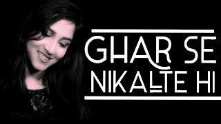 Ghar Se Nikalte Hi | jagdish ojha  | Amaal Malik | Bhushan Kumar | Female Version 2019