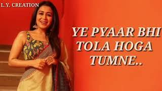 Tera Ghata Neha kakkar New song WhatsApp Status video