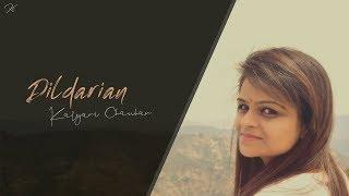 Dildarian Female Cover - Lyrical Video | Kalyani Chauhan | Amrinder Gill