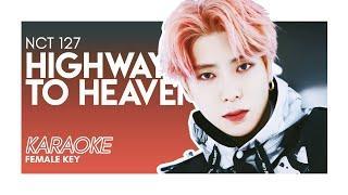 NCT 127 - 'HIGHWAY TO HEAVEN' || Female Key KARAOKE
