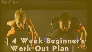 4 WEEK BEGINNER'S WORK-OUT PLAN  male/female