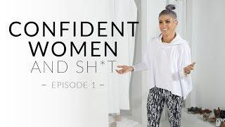 Confident Women and Sh*t | Ep 1