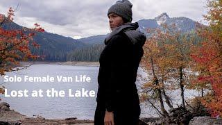 SOLO FEMALE VAN LIFER | LOST AT THE LAKE
