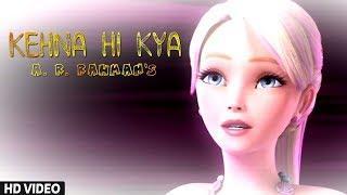 Kehna Hi Kya - Bombay |  A.R. Rahman | Female Cover Video Song | Barbie Version