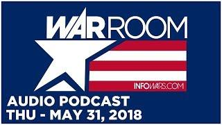 WAR ROOM SHOW (PODCAST) Thursday 5/31/18: Leo Zagami, Lucian Wintrich, Starbucks Whistleblower
