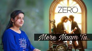 Mere Naam Tu Female Version - Cover by Kasturi Sen | ZERO | SRK | Abhay Jodhpurkar
