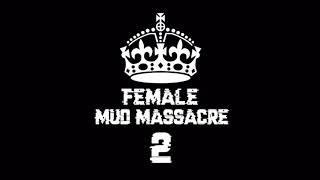 Spyda on Female Mud Massacre 2