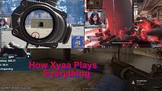 How Xyaa Plays Everything