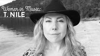 Women in Music: T. Nile | Musician, Songwriter, Guitarist