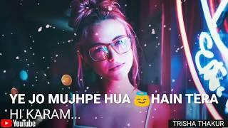 Ye Jo Mujhpe Hua Hai | Tera Hi Karam | Female | Romantic | WhatsApp Status Video | 30 Sec | Lyrics