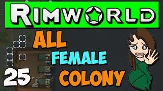 Rimworld 1.0 Gameplay - Ep 25 - All Female Colony