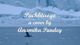 Pachtaoge | Female Cover by Anamika Pandey | Lyrical Video | Arijit Singh