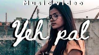 YEH PAL | music video | Aman arya | female cover