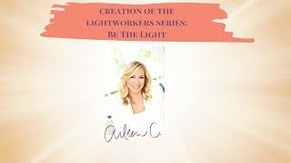 Lightworkers Series: Be The Light