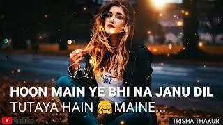 Log Kehte Hain Pagal   Female   Romantic   WhatsApp Status Video   30 Sec   Lyrics