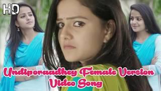 #Undipothaara Undiporaadhey Female Version Video Song | Mehaboob Dilse | Husaru_Songs