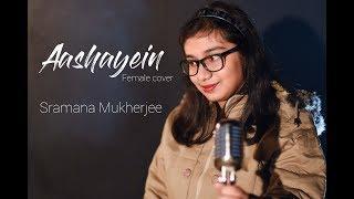 Aashayein (Female Cover ) Iqbal |  Sramana Mukherjee | Sm studio |  Hindi  video song 2019