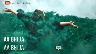 Aa Bhi Ja | New Unplugged Cover Female Version | Sad WhatsApp Status Video | Status Editor Hakeem |