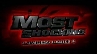 Most Shocking: Lawless Ladies 4 (S6 E10) (2009)