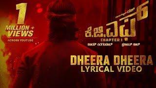Dheera Dheera Song with Lyrics | KGF Kannada Movie | Yash | Prashanth Neel | Hombale Films|Kgf Songs