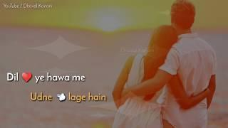 Dil ye hawa main udne lage hain - Female || Love Whatsapp Video Status 2018