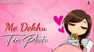 Main Dekhu Teri Photo Female Whatsapp Status   Whatsapp Status Video  hemant creation  