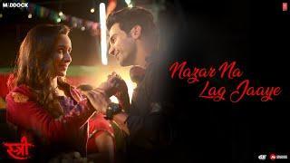 Nazar Na Lag Jaaye Video Song   STREE   Rajkummar Rao, Shraddha Kapoor   Ash King & Sachin-Jigar