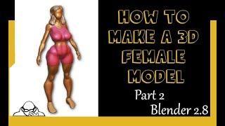Part 2 How to make a 3D human female mesh in Blender 2.8 Beta