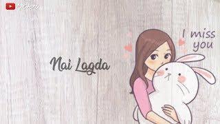 Nai Lagda Female Version Whatsapp Status || Notebook || Girls New Whatsapp Status Video