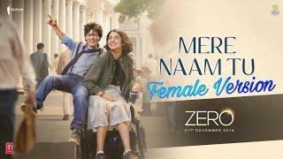 Female Version ZERO: Mere Naam Tu Song | Shah Rukh Khan, Anushka Sharma, Katrina Kaif | T-Series