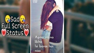 Love Mashup Full Screen Status Video || Dhadak Song || Sad Female Version || Full Screen Status