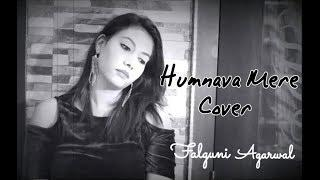 Humnava Mere | Female Cover by Falguni Agarwal | Jubin Nautiyal | Manoj Muntashir | Rocky - Shiv